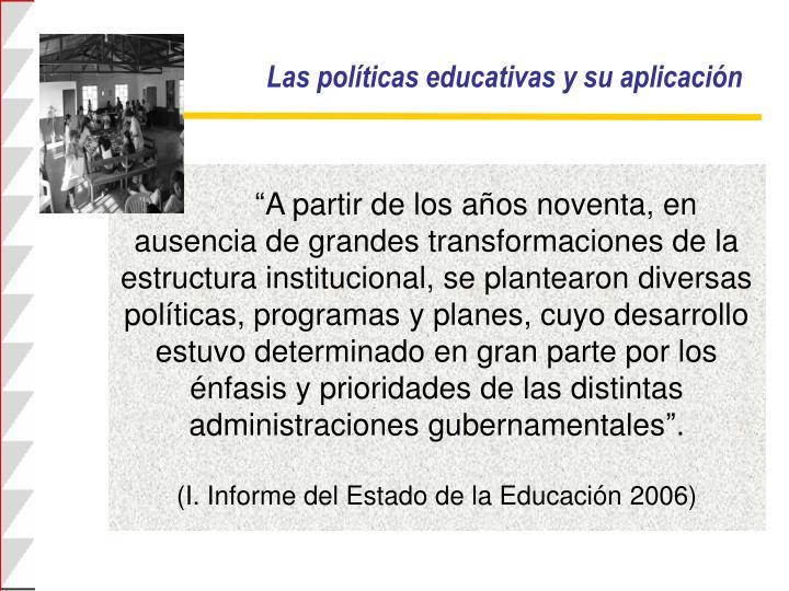 Las políticas educativas y su aplicación