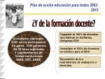 plan de acci n educaci n para todos 2003 2015