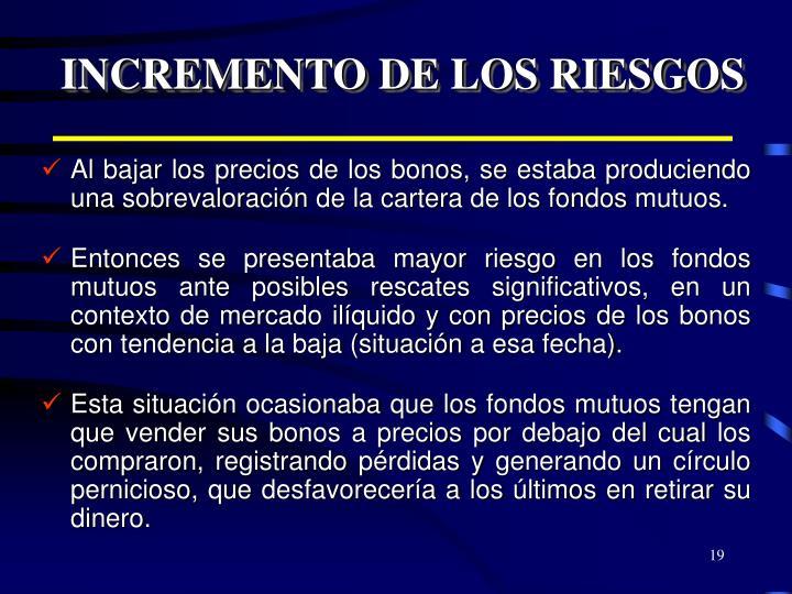 INCREMENTO DE LOS RIESGOS