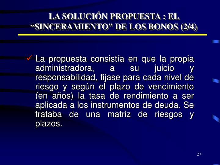 """LA SOLUCIÓN PROPUESTA : EL """"SINCERAMIENTO"""" DE LOS BONOS (2/4)"""