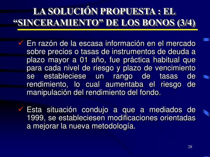 """LA SOLUCIÓN PROPUESTA : EL """"SINCERAMIENTO"""" DE LOS BONOS (3/4)"""