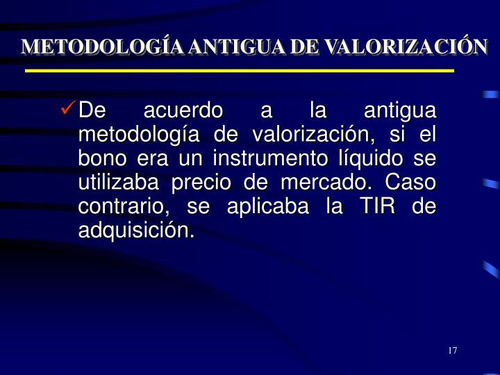 METODOLOGÍA ANTIGUA DE VALORIZACIÓN
