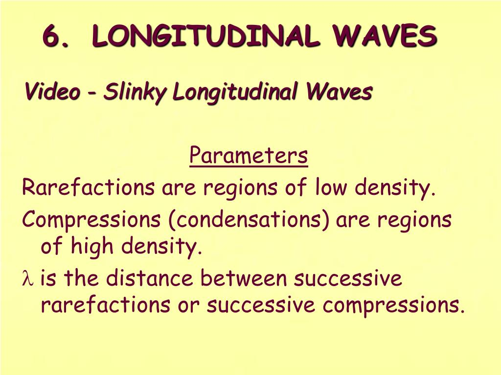 6.	LONGITUDINAL WAVES