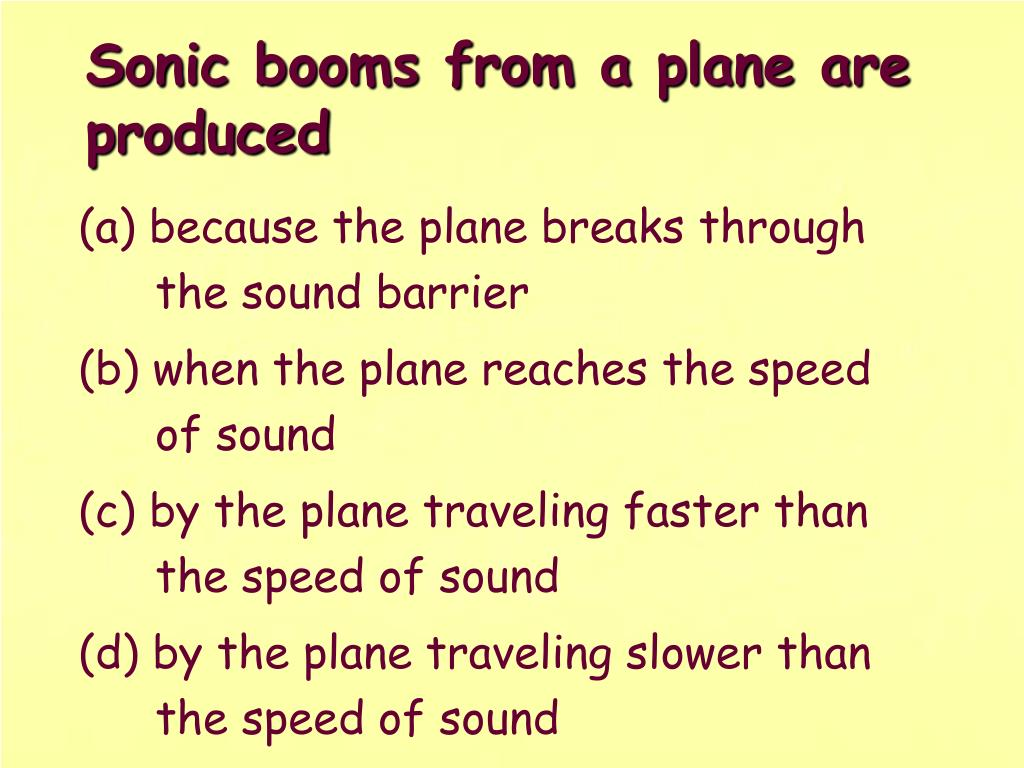 Sonic booms from a plane are produced