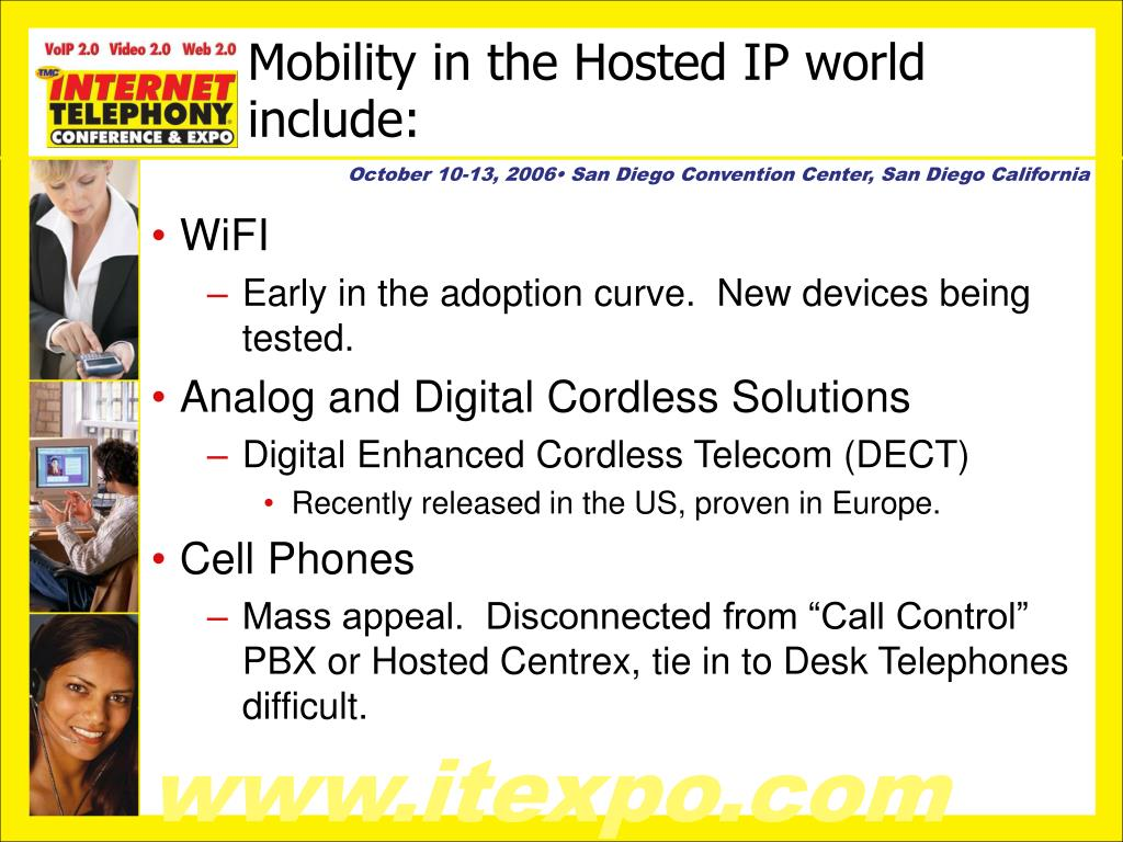 Mobility in the Hosted IP world include: