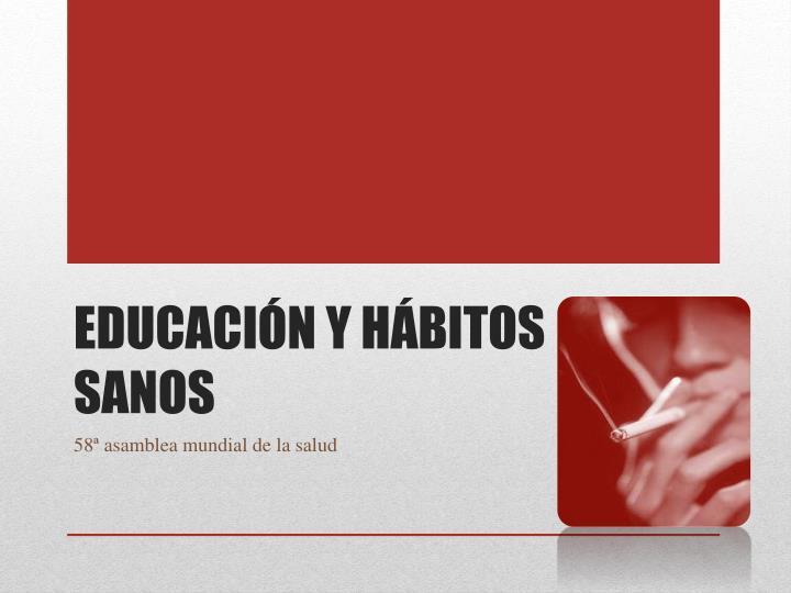 Educación y hábitos