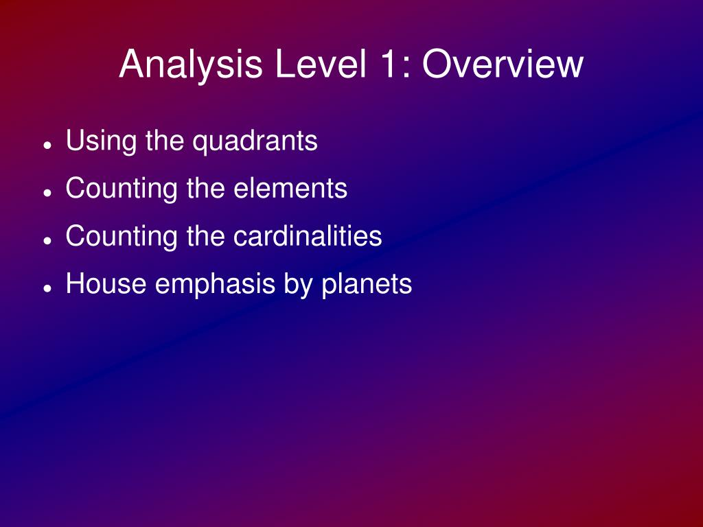Analysis Level 1: Overview