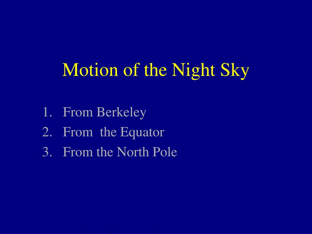 Motion of the Night Sky