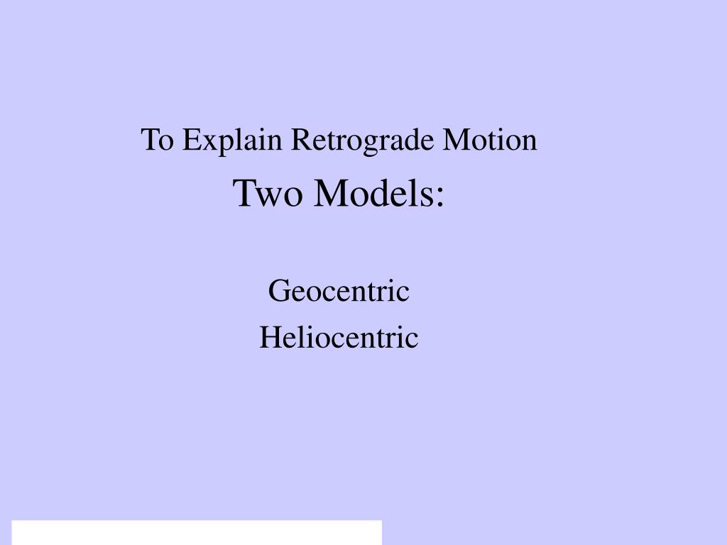 To Explain Retrograde Motion