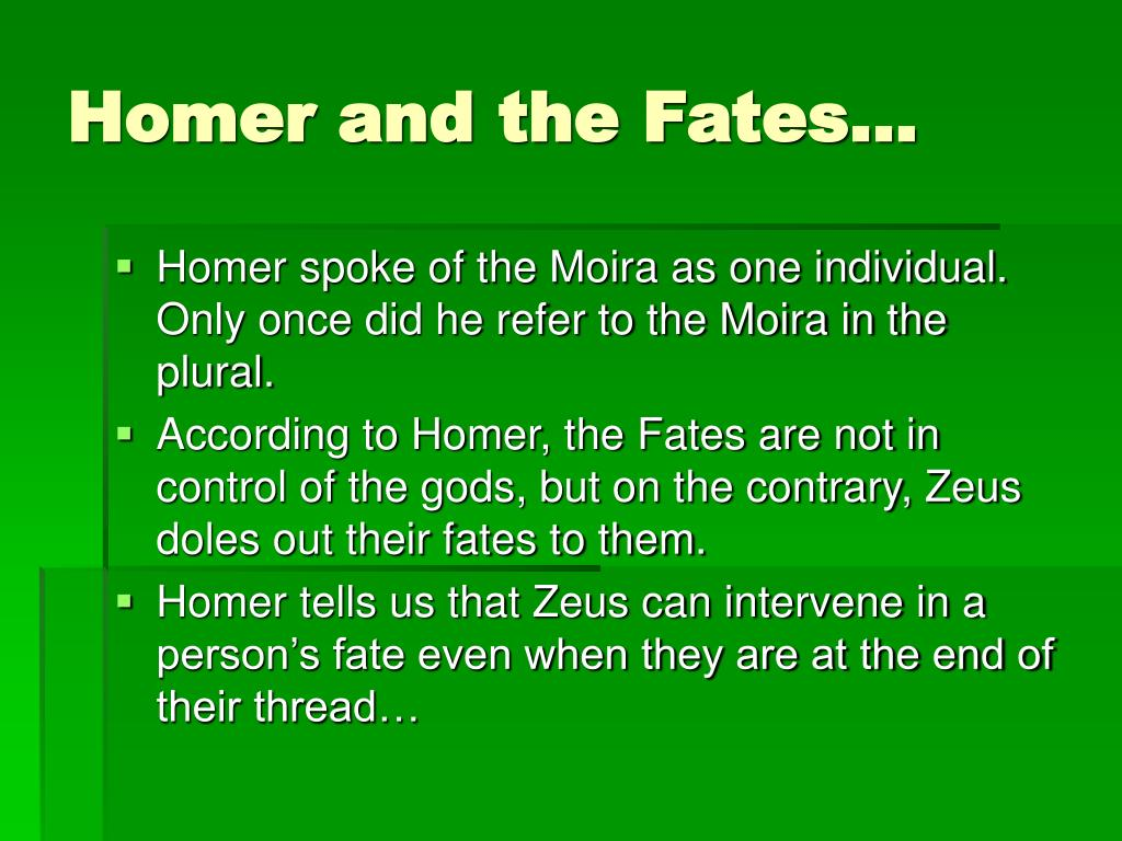 Homer and the Fates…
