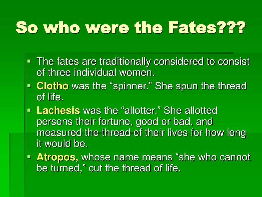 So who were the Fates???