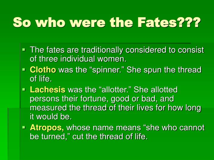 So who were the fates
