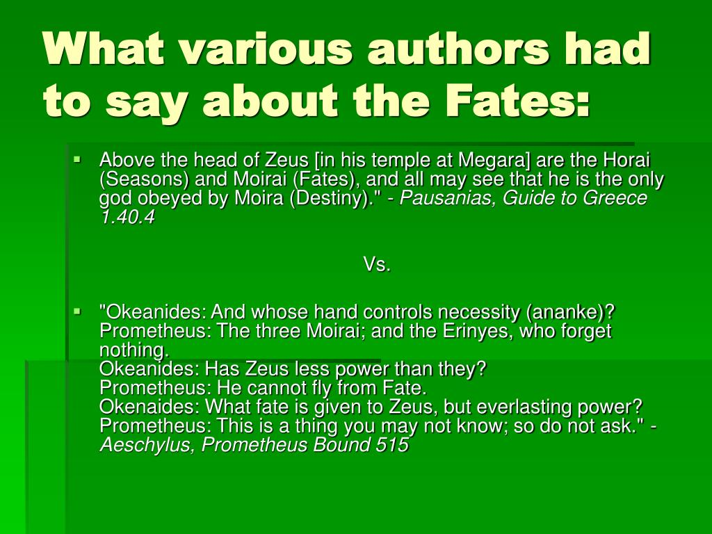 What various authors had to say about the Fates: