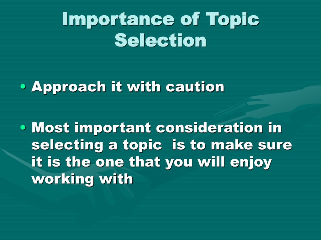 Importance of Topic Selection