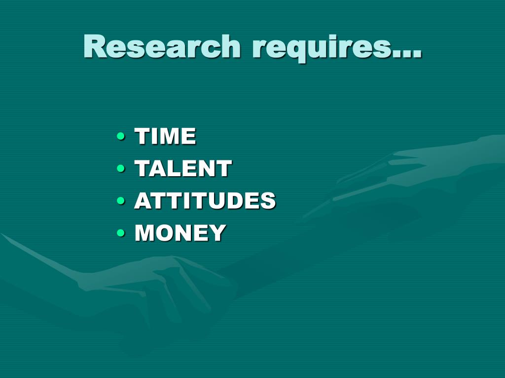Research requires...