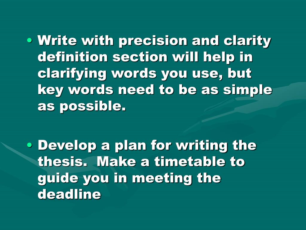 Write with precision and clarity definition section will help in clarifying words you use, but key words need to be as simple as possible.