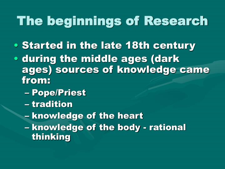 The beginnings of research