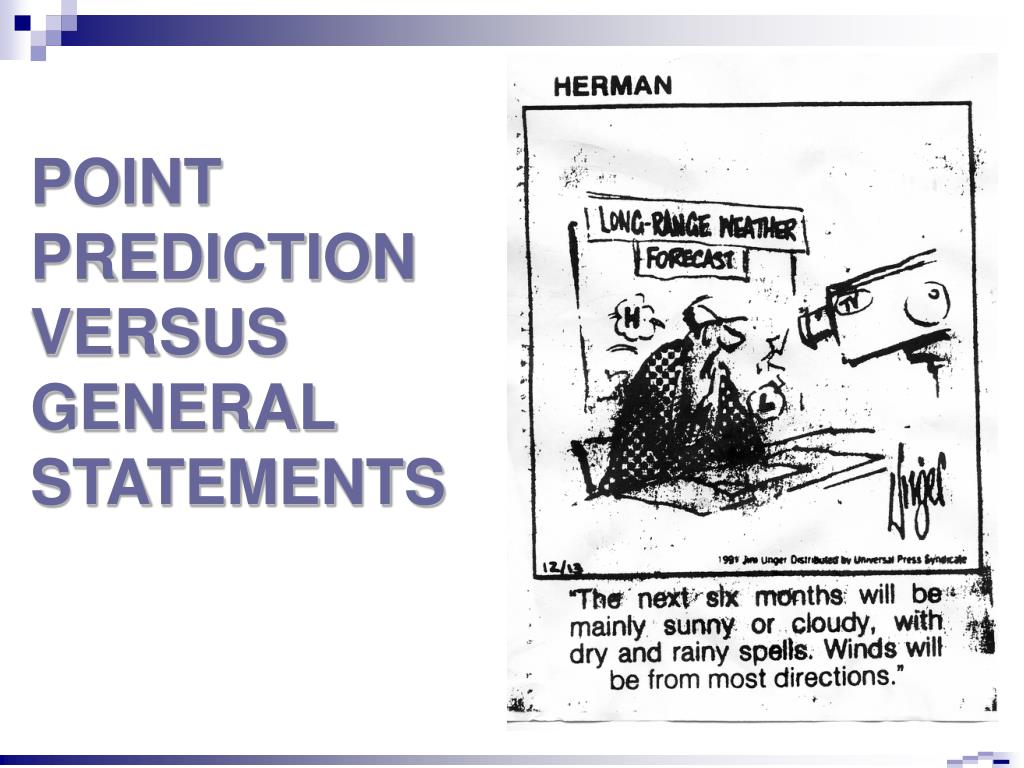 POINT PREDICTION VERSUS GENERAL STATEMENTS