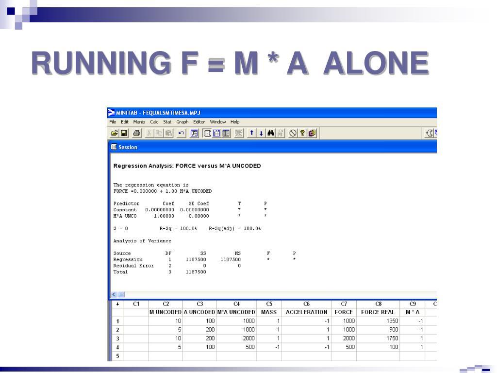 RUNNING F = M * A  ALONE