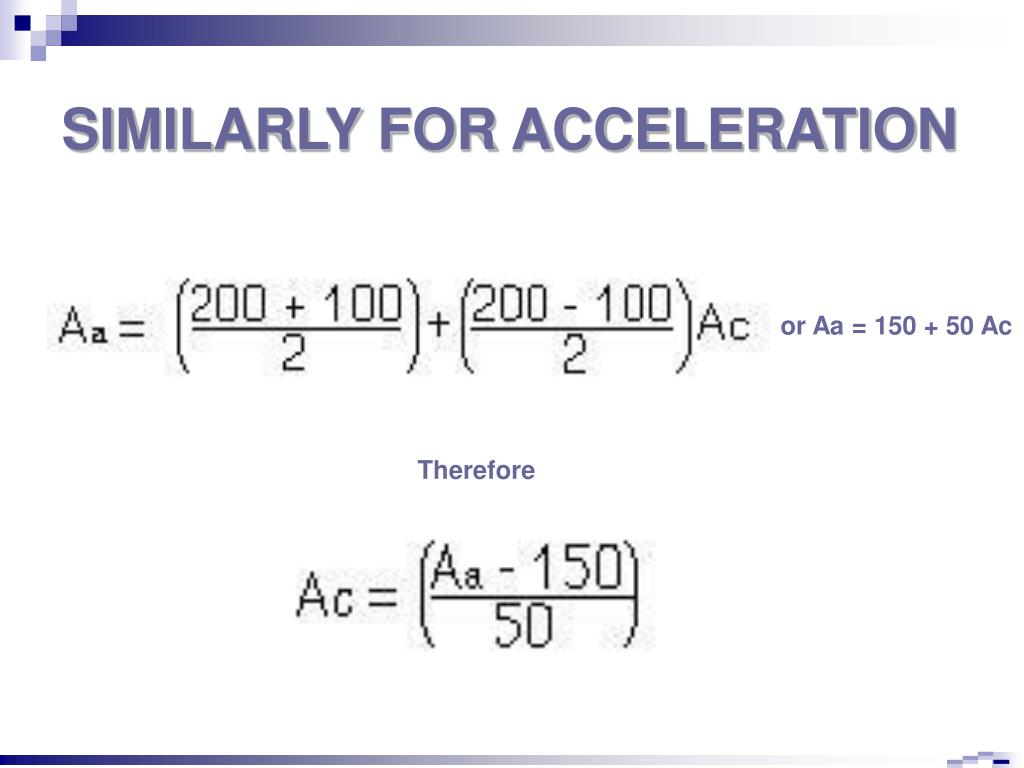SIMILARLY FOR ACCELERATION