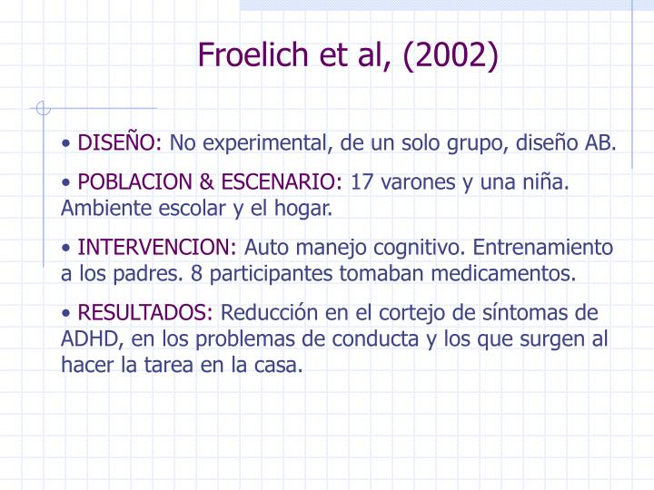 Froelich et al, (2002)