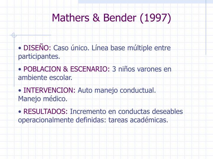 Mathers & Bender (1997)