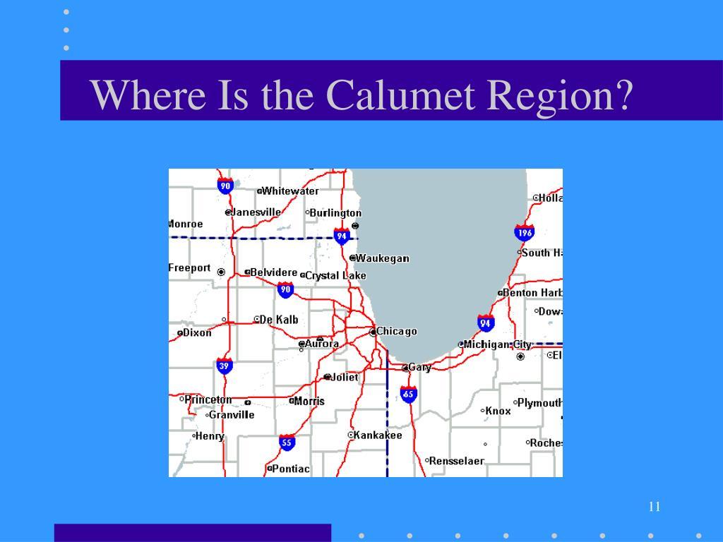 Where Is the Calumet Region?