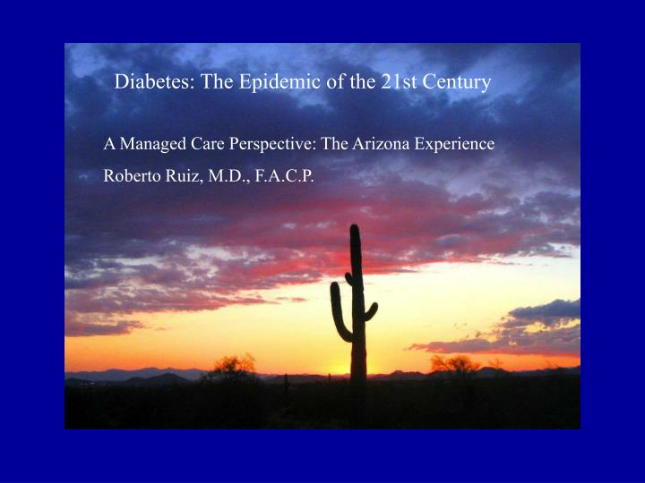 Diabetes: The Epidemic of the 21st Century