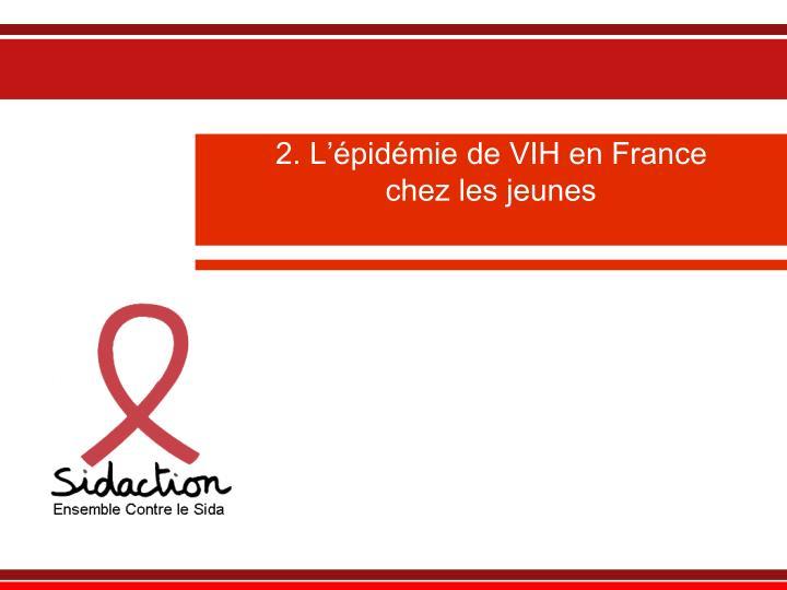 2. L'épidémie de VIH en France