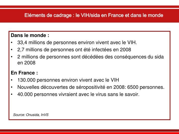 Eléments de cadrage : le VIH/sida en France et dans le monde