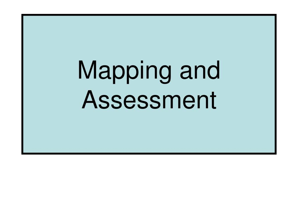 Mapping and Assessment