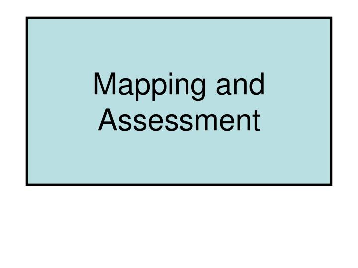 Mapping and assessment l.jpg