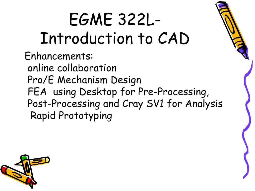 EGME 322L- Introduction to CAD