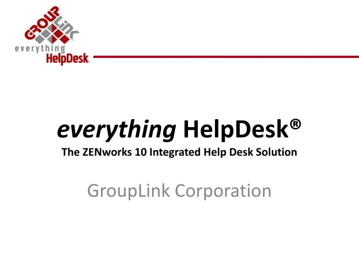 Everything helpdesk the zenworks 10 integrated help desk solution