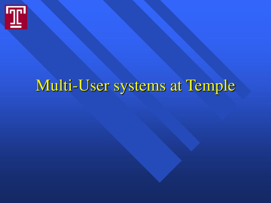 Multi-User systems at Temple
