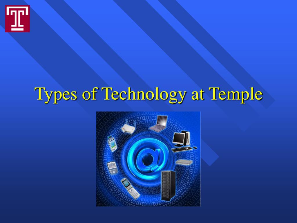 Types of Technology at Temple