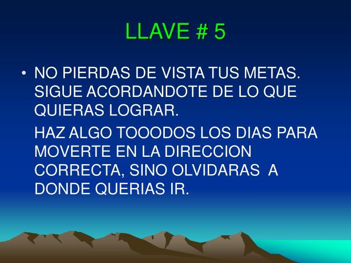 LLAVE # 5