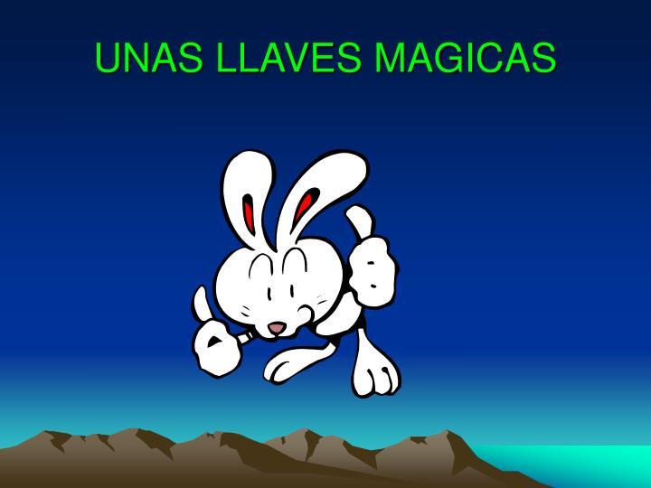 UNAS LLAVES MAGICAS