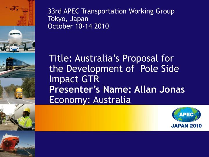 33rd APEC Transportation Working Group Tokyo, Japan