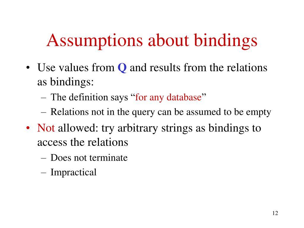 Assumptions about bindings
