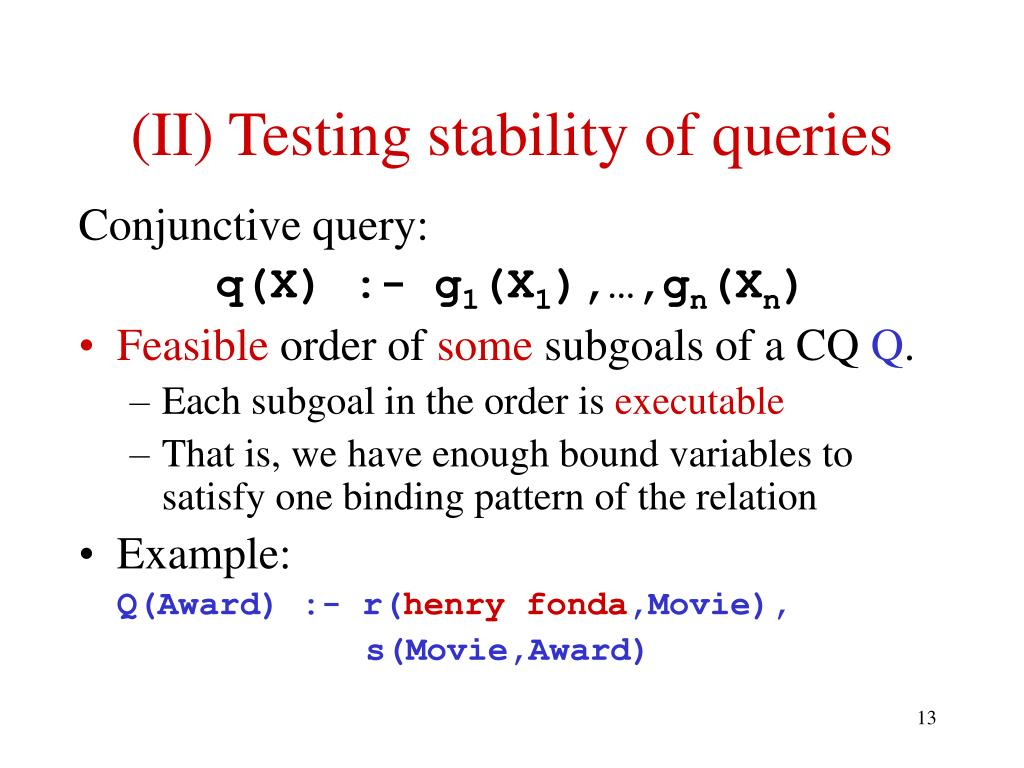 (II) Testing stability of queries