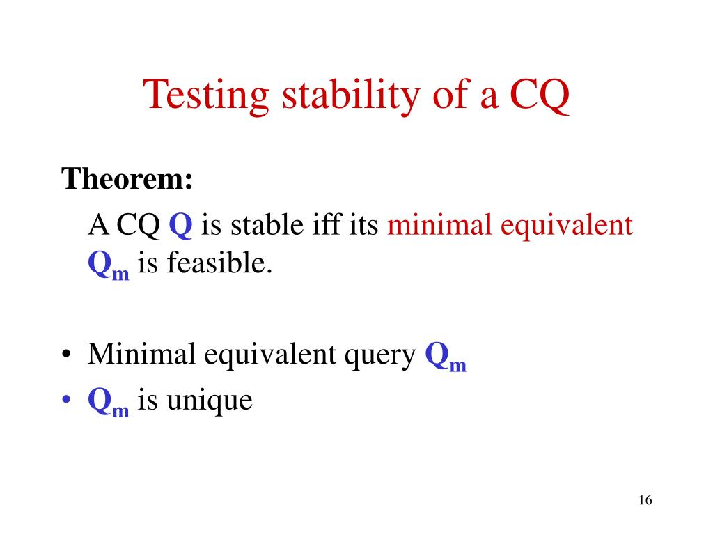 Testing stability of a CQ