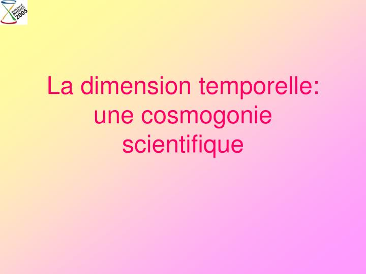 La dimension temporelle: