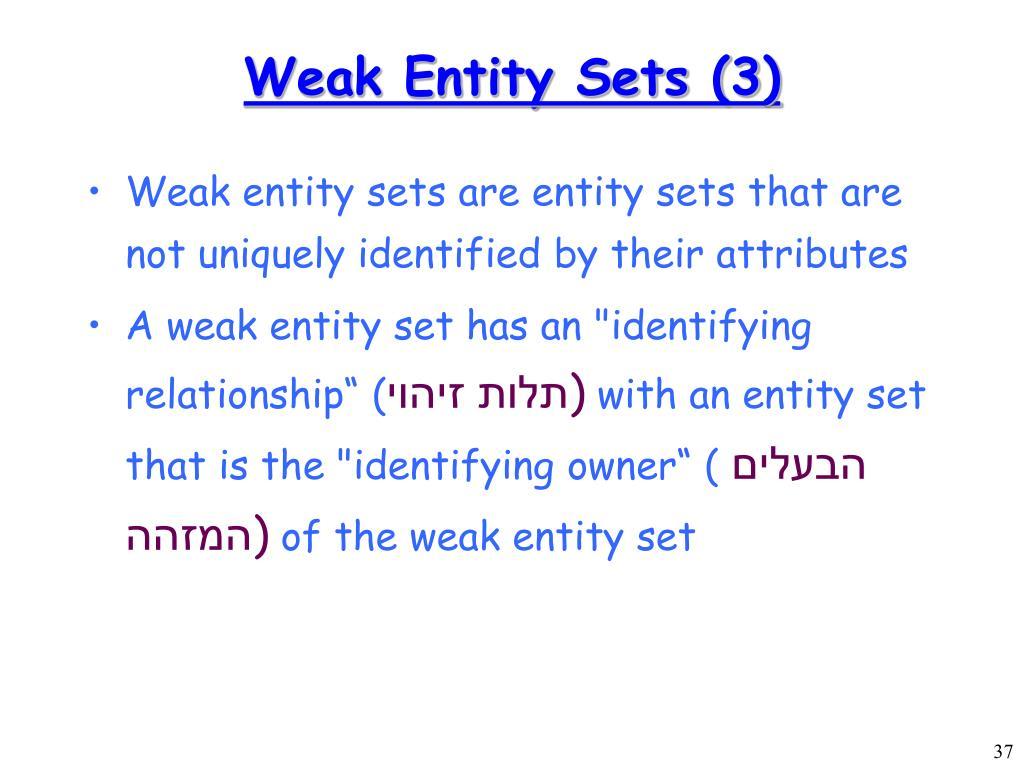 Weak Entity Sets (3)