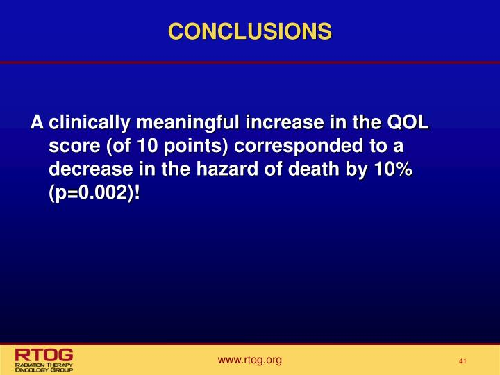 A clinically meaningful increase in the QOL score (of 10 points) corresponded to a decrease in the hazard of death by 10% (p=0.002)!