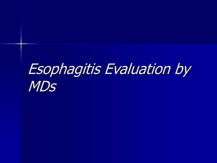 Esophagitis Evaluation by MDs
