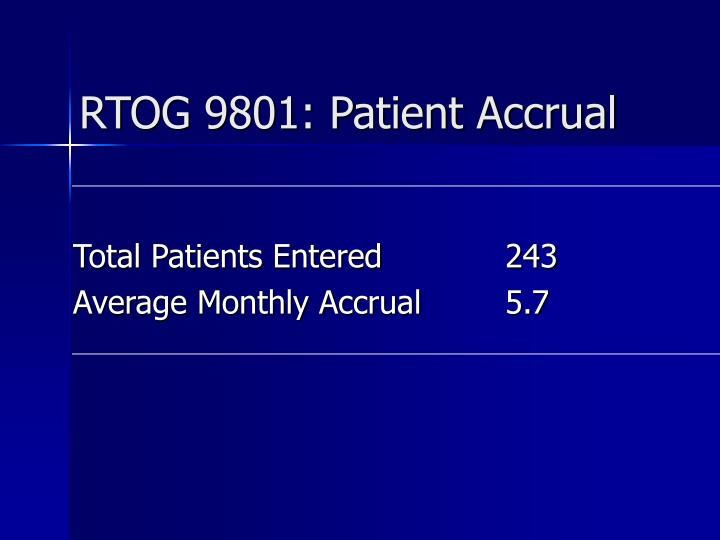 RTOG 9801: Patient Accrual