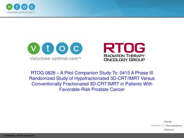 RTOG 0828 – A Pilot Companion Study To: 0415 A Phase III Randomized Study of Hypofractionated 3D-CRT/IMRT Versus Conventionally Fractionated 3D-CRT/IMRT in Patients With Favorable-Risk Prostate Cancer