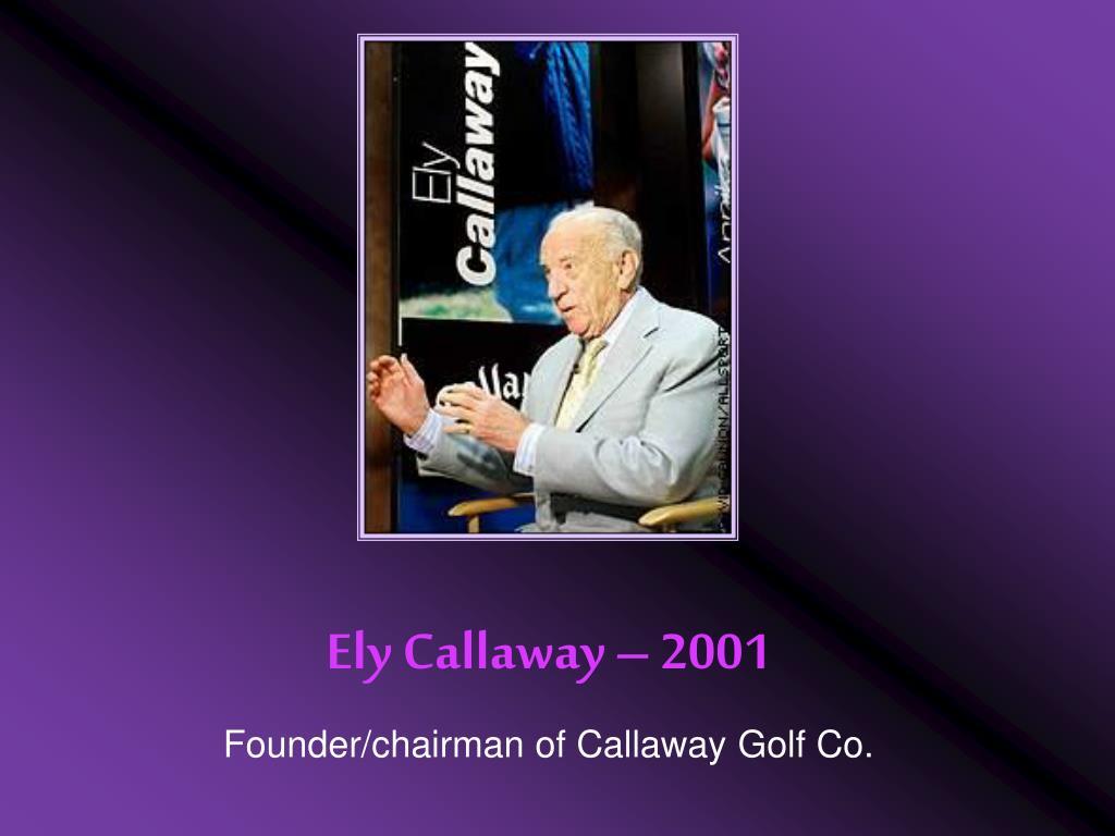 Ely Callaway – 2001