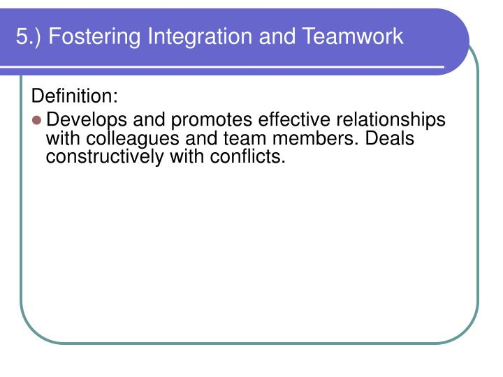 5.) Fostering Integration and Teamwork